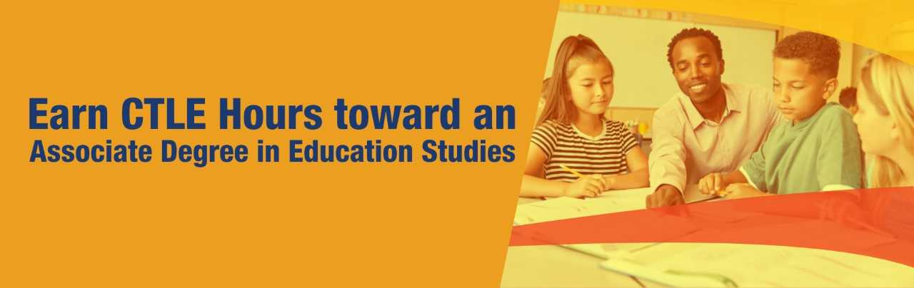 Earn CTLE Hours toward an Associate Degree in Education Studies